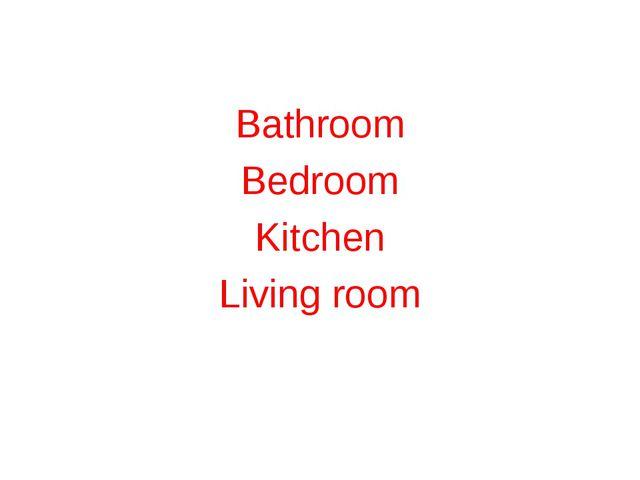 Bathroom Bedroom Kitchen Living room