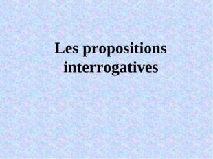 Les propositions interrogatives