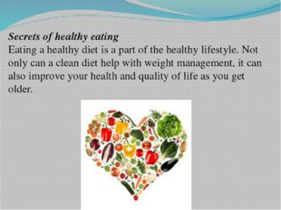Secrets of healthy eating Eating a healthy diet is a part of the healthy life