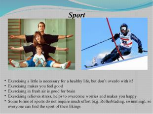 Sport Exercising a little is necessary for a healthy life, but don't overdo w