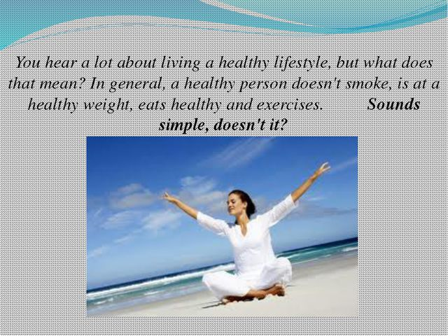 You hear a lot about living a healthy lifestyle, but what does that mean? In...