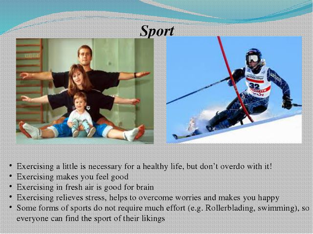 Sport Exercising a little is necessary for a healthy life, but don't overdo w...