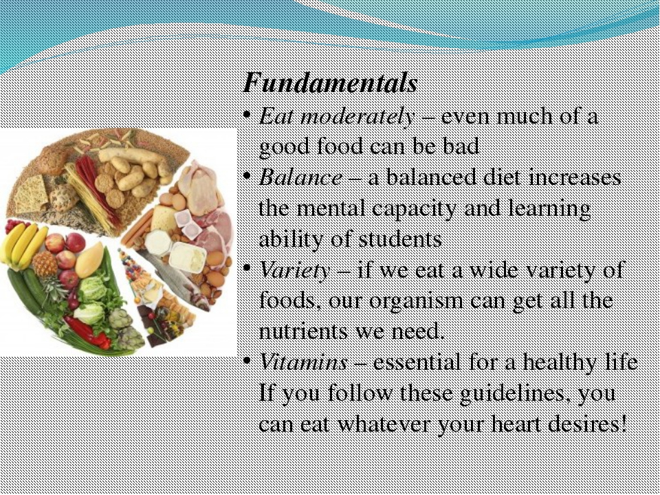 Fundamentals Eat moderately – even much of a good food can be bad Balance –...