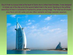 Burj Al Arab is a luxury hotel at the heart of Dubai city in United Arab Emir