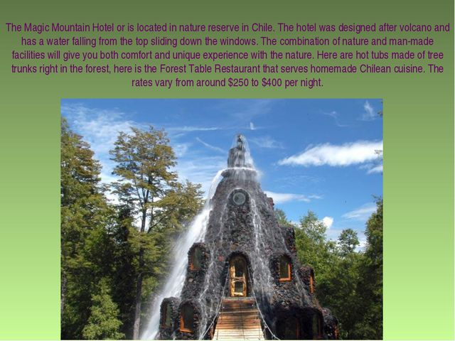 The Magic Mountain Hotel or is located in nature reserve in Chile. The hotel...