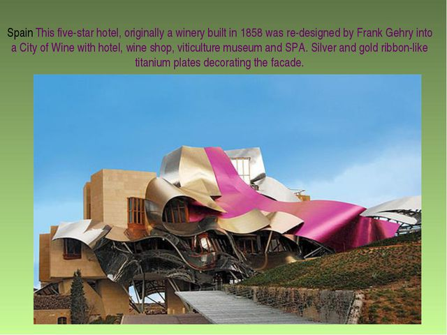 Spain This five-star hotel, originally a winery built in 1858 was re-designed...