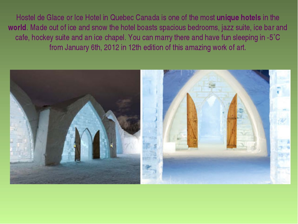 Hostel de Glace or Ice Hotel in Quebec Canada is one of the most unique hotel...