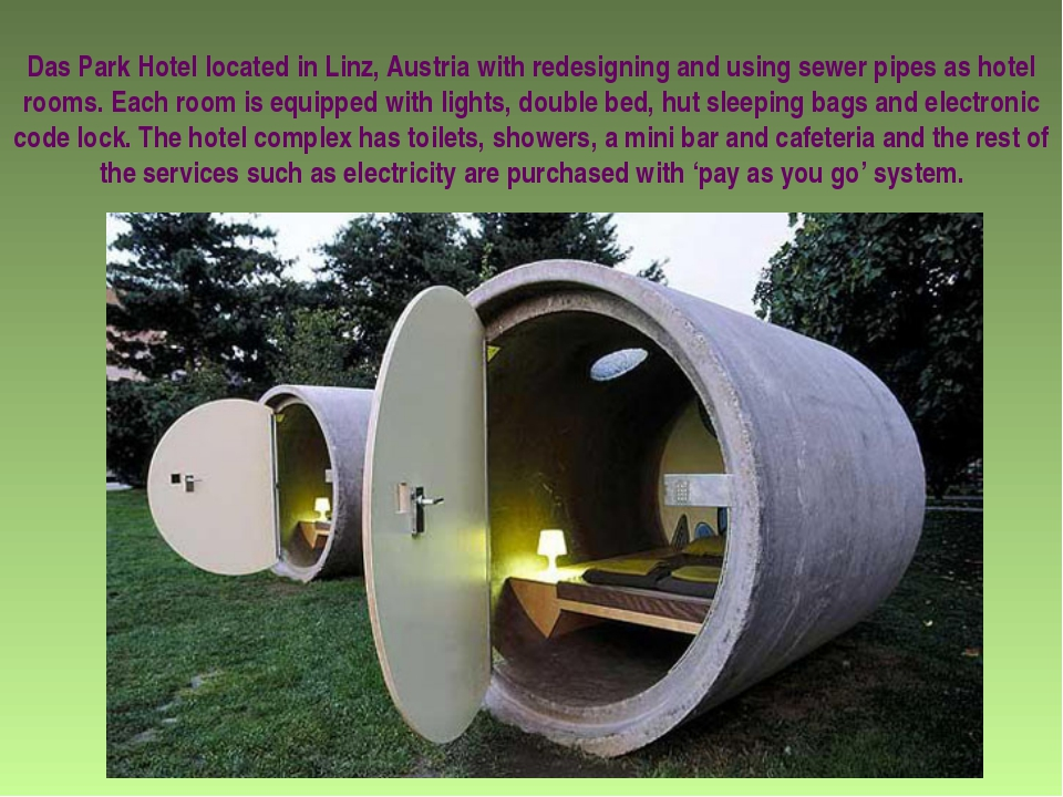 Das Park Hotel located in Linz, Austria with redesigning and using sewer pipe...