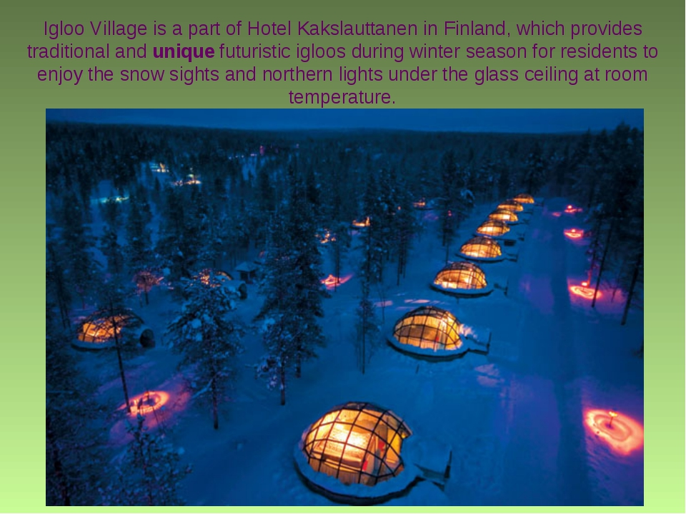 Igloo Village is a part of Hotel Kakslauttanen in Finland, which provides tra...