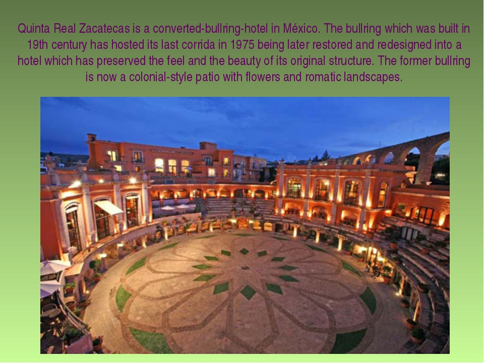 Quinta Real Zacatecas is a converted-bullring-hotel in México. The bullring w...
