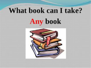 What book can I take? Any book