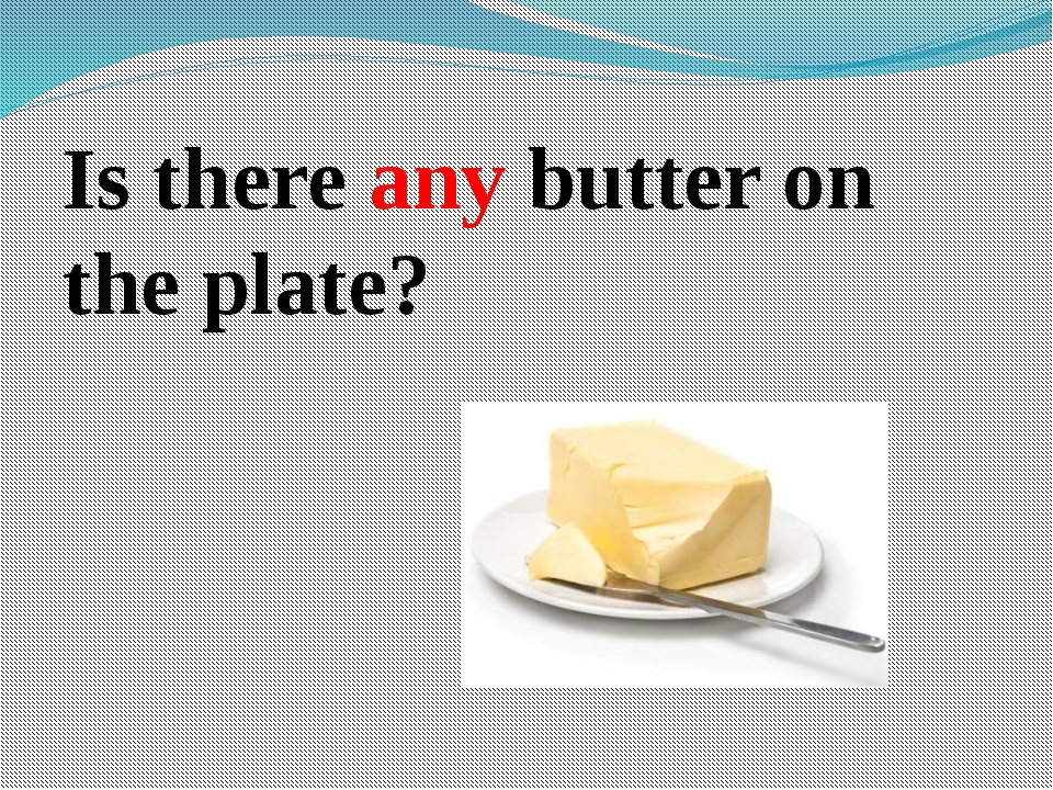 Is there any butter on the plate?