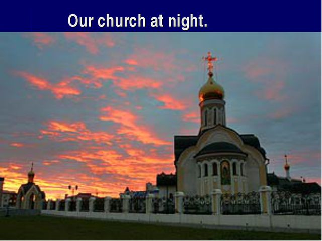 Our church at night.