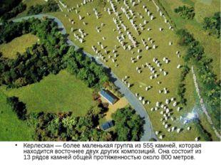 Керлескан — более маленькая группа из 555 камней, которая находится восточнее