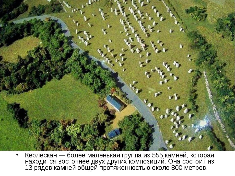 Керлескан — более маленькая группа из 555 камней, которая находится восточнее...