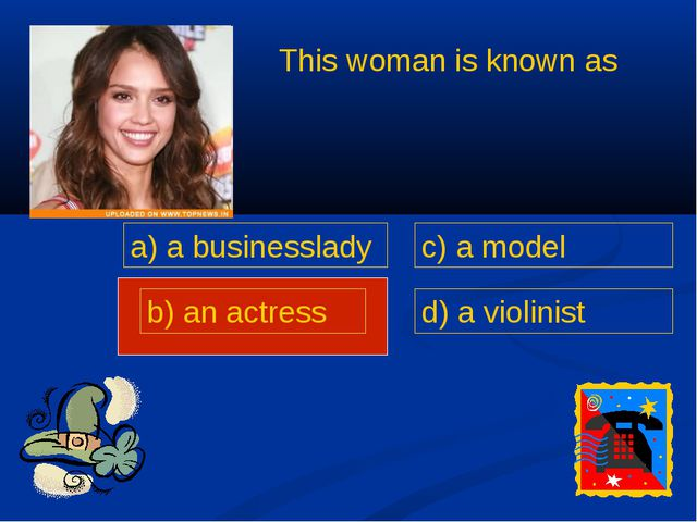 This woman is known as a) a businesslady b) an actress c) a model d) a violin...