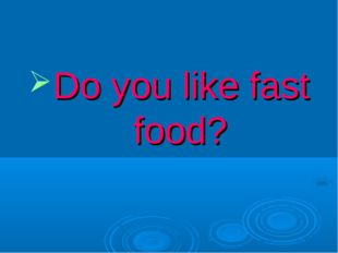 Do you like fast food?