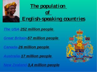 The population of English-speaking countries The USA-252 million people Grea