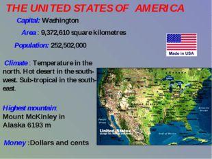 THE UNITED STATES OF AMERICA  Capital: Washington Area : 9,372,