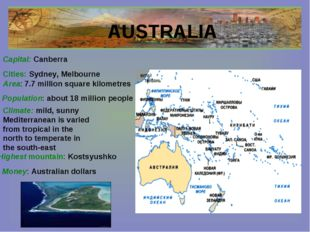 AUSTRALIA Cities: Sydney, Melbourne Capital: Canberra Area: 7.7 million squar