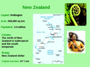 New Zealand Climate: The north of New Zealand is subtropical and the south te
