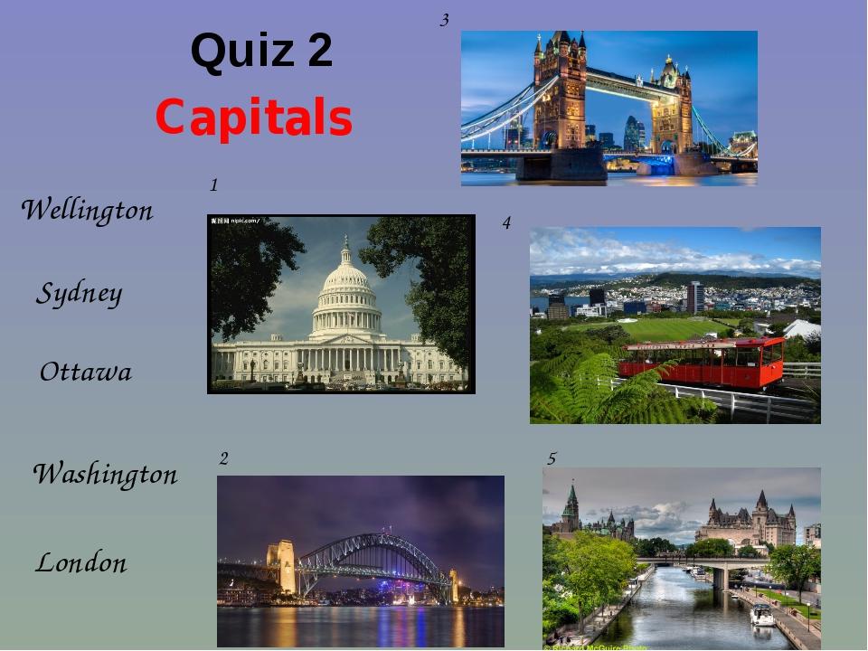 Quiz 2 Capitals London Ottawa Washington Wellington Sydney 1 2 3 4 5 Страница...