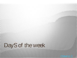 DayS of the week Chibel A.O.