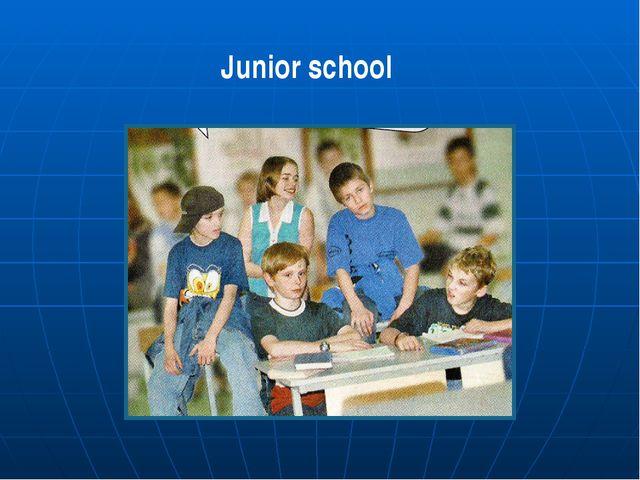 Junior school