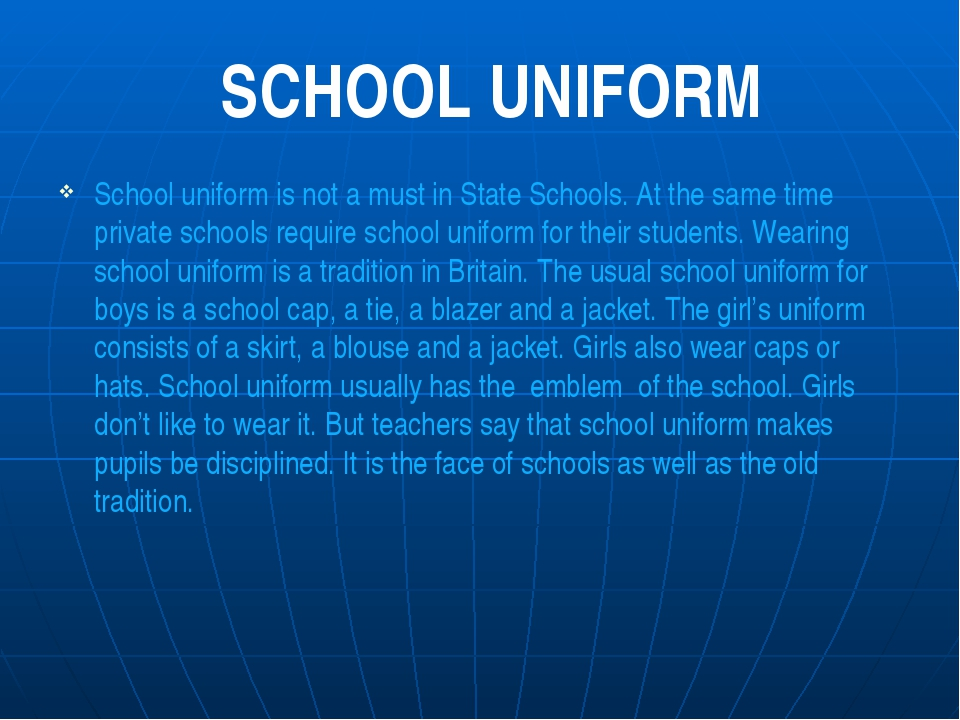 School uniform is not a must in State Schools. At the same time private schoo...