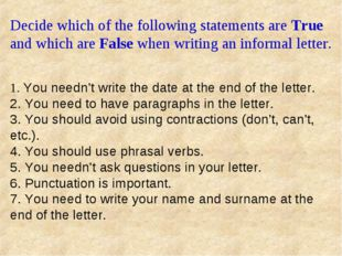 Decide which of the following statements are True and which are False when w