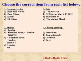 Choose the correct item from each list below. 1 B, 2 C/D, 3B, 4 A/D 1. Openi