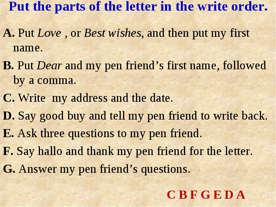 A. Put Love , or Best wishes, and then put my first name. B. Put Dear and my...