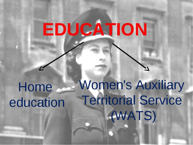 EDUCATION Home education Women's Auxiliary Territorial Service (WATS)