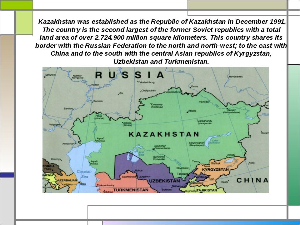 Kazakhstan was established as the Republic of Kazakhstan in December 1991. T...