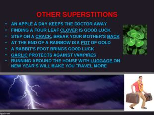 OTHER SUPERSTITIONS AN APPLE A DAY KEEPS THE DOCTOR AWAY FINDING A FOUR LEAF