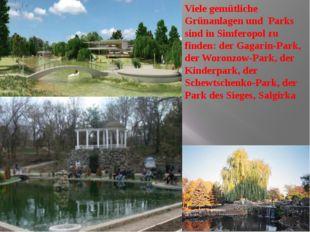 Viele gemütliche Grünanlagen und Parks sind in Simferopol zu finden: der Ga
