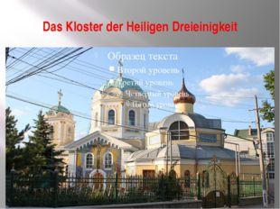 Das Kloster der Heiligen Dreieinigkeit