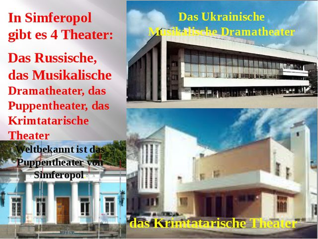 In Simferopol gibt es 4 Theater: Das Russische, das Musikalische Dramatheate...