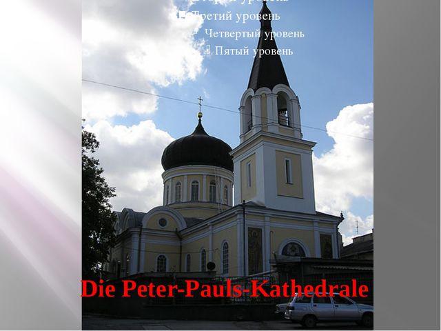 Die Peter-Pauls-Kathedrale