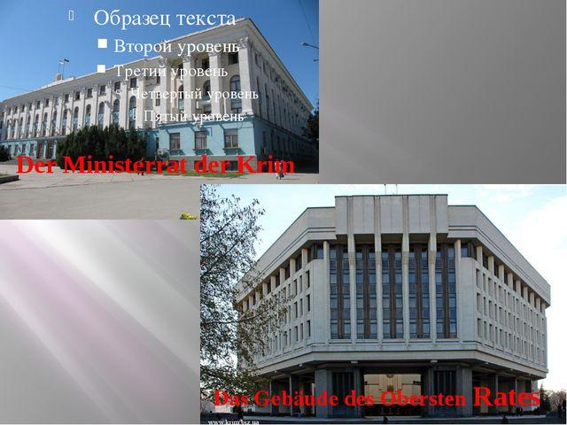 Der Ministerrat der Krim Das Gebäude des Obersten Rates