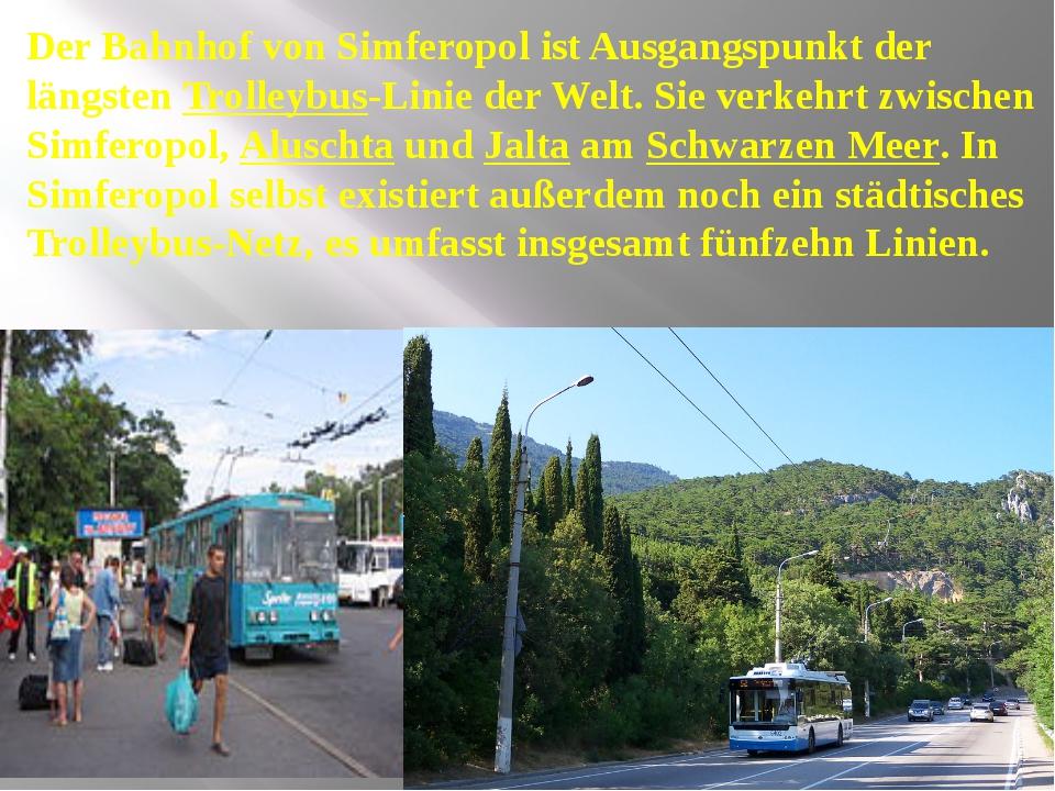 Der Bahnhof von Simferopol ist Ausgangspunkt der längsten Trolleybus-Linie d...