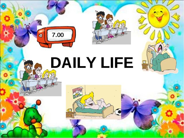 DAILY LIFE 7.00