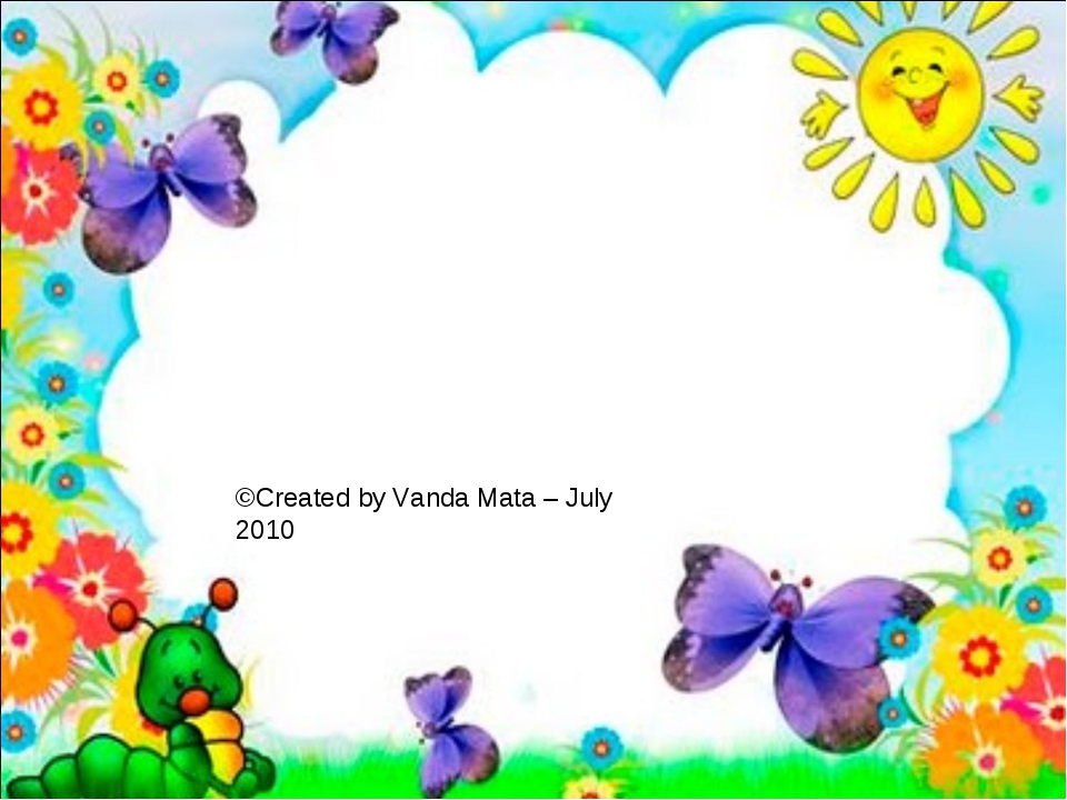 ©Created by Vanda Mata – July 2010