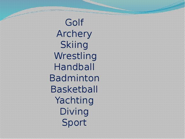 Golf Archery Skiing Wrestling Handball Badminton Basketball Yachting Diving S...