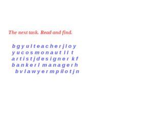 The next task. Read and find. b g y u I t e a c h e r j I o y y u c o s m o n