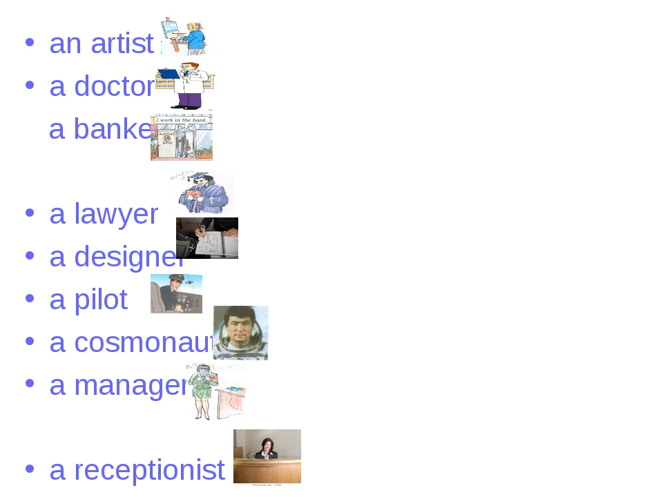 an artist a doctor a banker a lawyer a designer a pilot a cosmonaut a manage...
