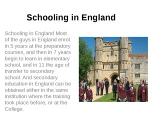 Schooling in England Schooling in England Most of the guys in England enrol i