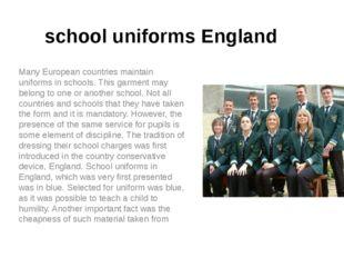 school uniforms England Many European countries maintain uniforms in schools.