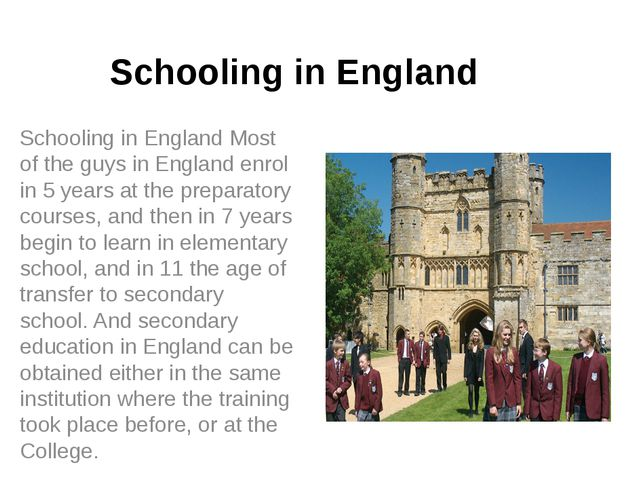 Schooling in England Schooling in England Most of the guys in England enrol i...