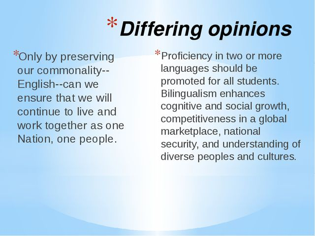 Differing opinions Only by preserving our commonality--English--can we ensure...